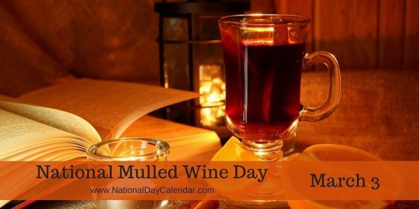 National Mulled Wine Day - March 3