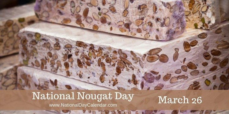 National Nougat Day - March 26