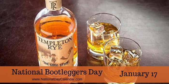 National Bootleggers Day - January 17