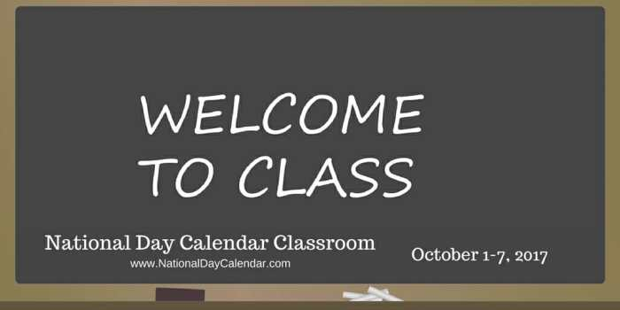 National Day Calendar Classroom - October 1-7, 2017