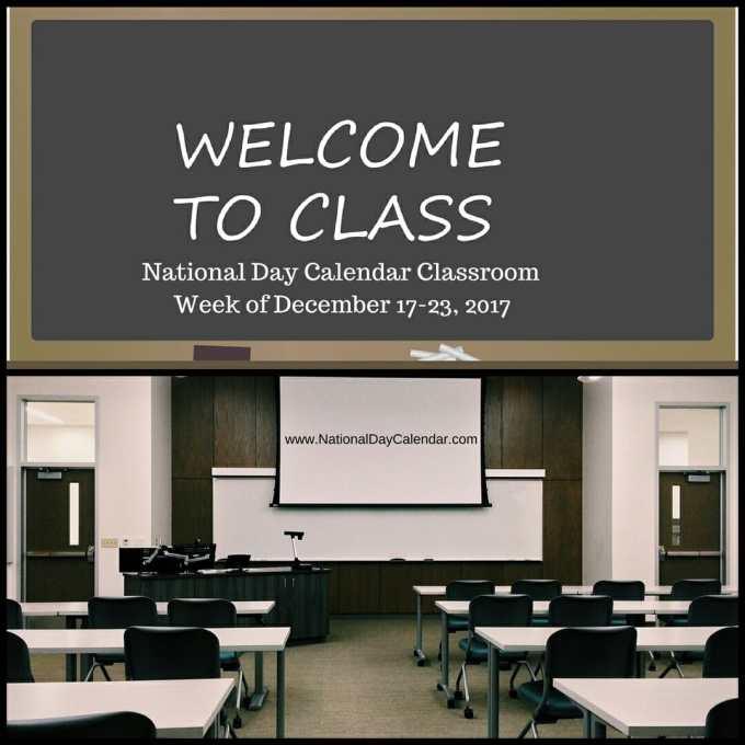 National Day Calendar Classroom - Week of December 17-23, 2017