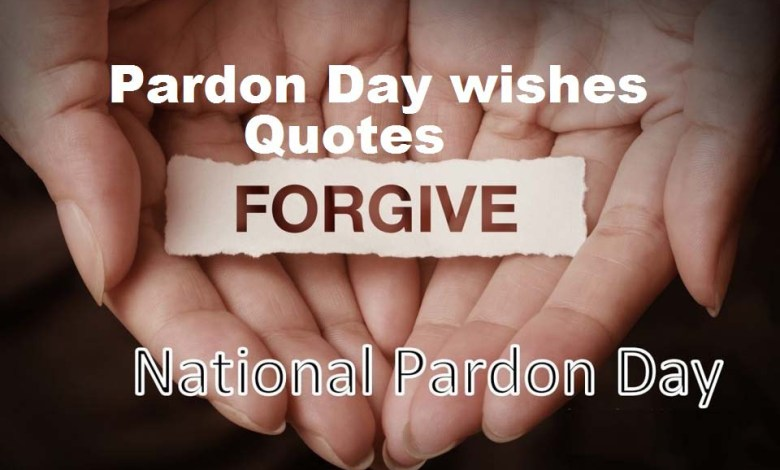 Pardon Day Wishes Quotes