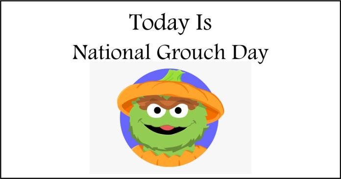 National Grouch Day Images