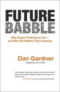 Future Babble, by Dan Gardner is all about the failure of expert predictions and risk management