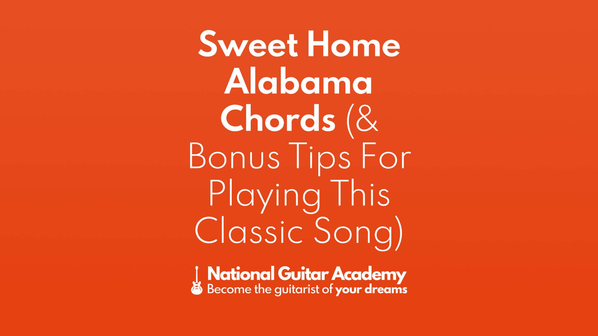 Women's health may earn commission from the links on this page, but we only feature products we believe in. Sweet Home Alabama Chords Bonus Tips For Playing This Classic Song Page 2 Of 2 National Guitar Academy