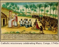 Many Africans are mentally enslaved to western religion. Catholic missionary celebrating Mass in Congo, 1740's.