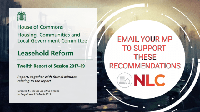 NLC urges ALL leaseholders to email their MPS & ask them to support the Select Committees Recommendations.