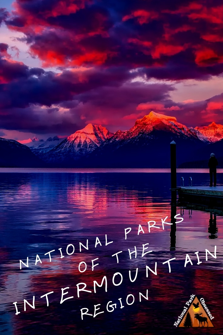 The Intermountain Region of the United States is home to 55 national park service sites.  Here is a complete list of the national parks of the Intermountain . #findyourpark #nationalparkgeek
