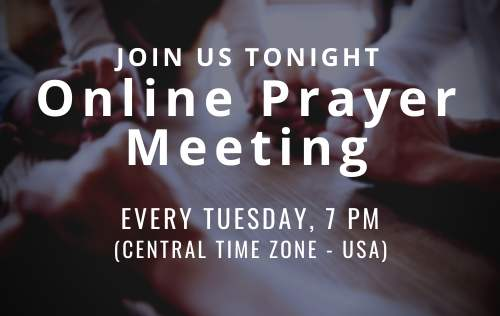 Join us for a weekly online prayer meeting. Tuesdays at 7: pm