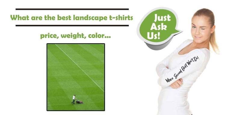 What are the best landscaping t-shirts
