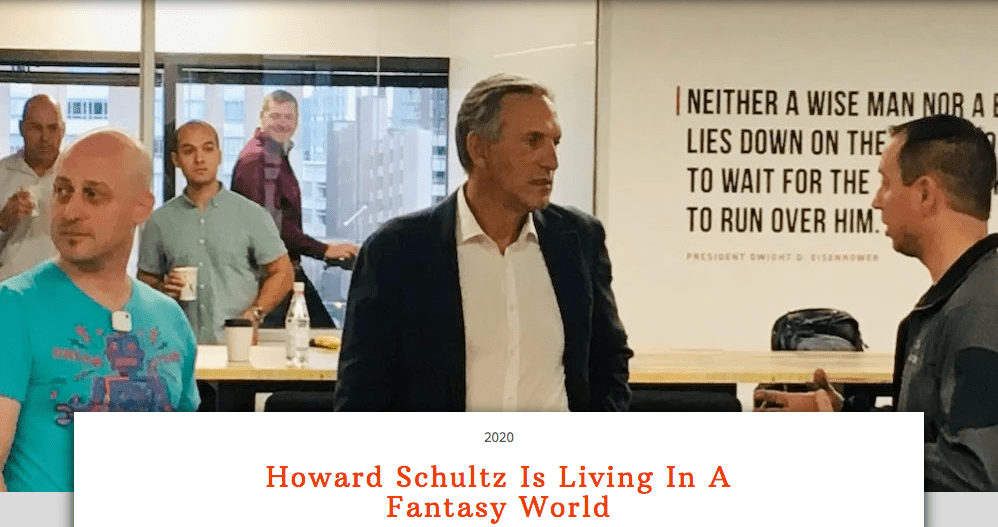 Howard Schultz Is Living In A Fantasy World