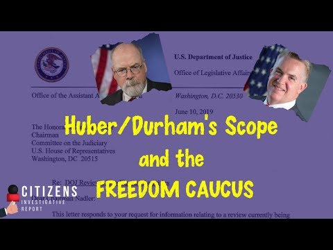 IT'S HAPPENING! Durham's Scope, Huber, and the Freedom Caucus