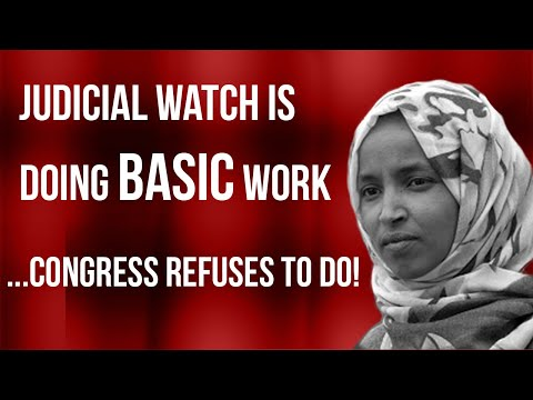 Judicial Watch Is Doing BASIC WORK Congress REFUSES to Do About Rep. Ilhan Omar! | Tom Fitton