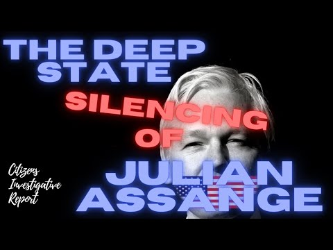 IS THE DEEP STATE SILENCING JULIAN ASSANGE?
