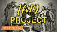 1619 Project: Fake History in School to Destroy US | Behind the Deep State