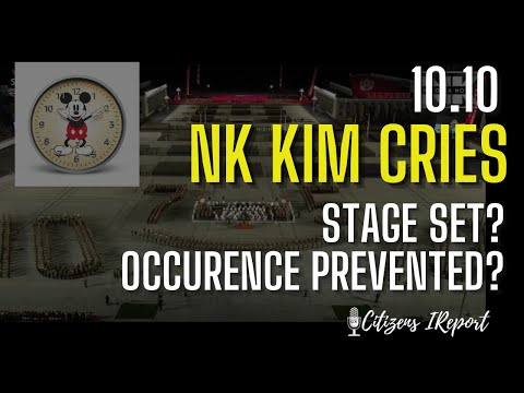 10-10: NK Kim Jong Un Cries – Stage Set? Occurrence Prevented?