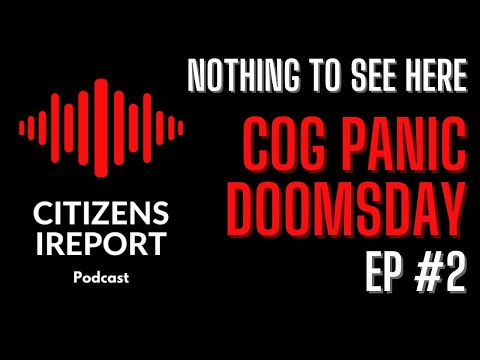 Nothing to See Here Ep#2 – Doomsday and COG Panic