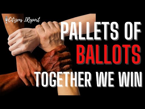 UPDATE:  Pallets Full O'Ballots LOL!  Together We Win!