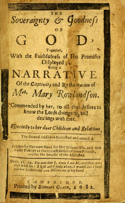"""The title page of Mary Rowlandson's book, which reads """"The Sovereignty & Goodness of God together with the faithfulness of his promises displayed; being a Narrative of the Captivity and Restoration of Mrs. Mary Rowlandson"""""""