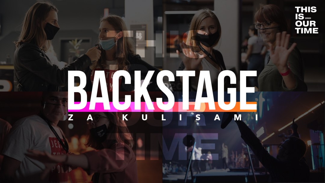 This Is Our Time 2020   Backstage / Za kulisami