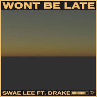 Swae Lee ft. Drake – Won't Be Late (Prod. Tekno)