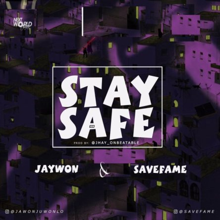 Jaywon X Save Fame – Stay Safe artwork