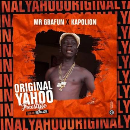 Mr Gbafun Ft. Kapolion – Original Yahoo