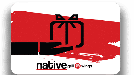Buy Your Gift Card Online Native Grill and Wings