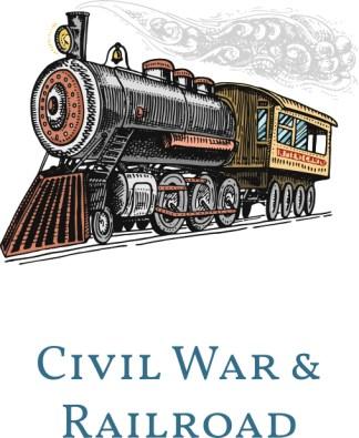 Civil War & Railroad