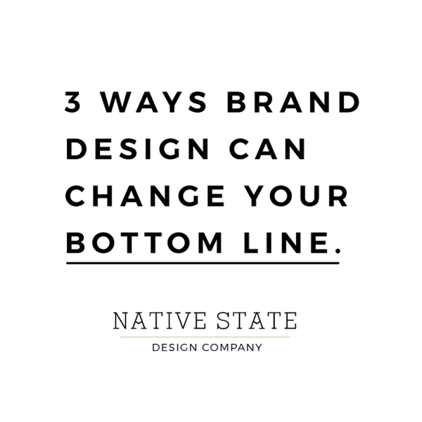 Three Ways Brand Design can Change your Bottom Line