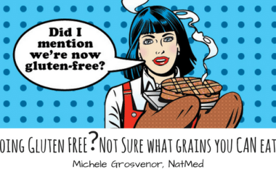 Going Gluten Free? Not Sure what grains you CAN eat?