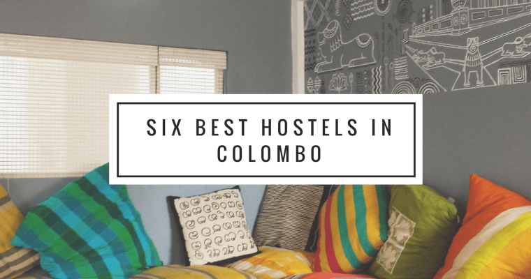 Hostels in Colombo: Our Top Six