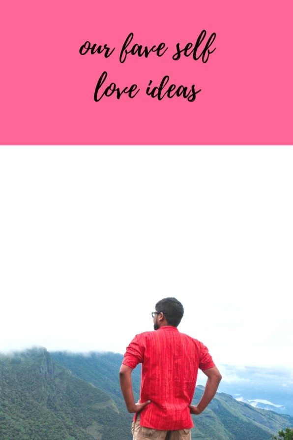 our fave self love ideas-2
