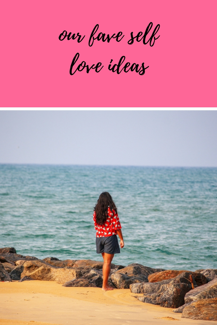 our fave self love ideas
