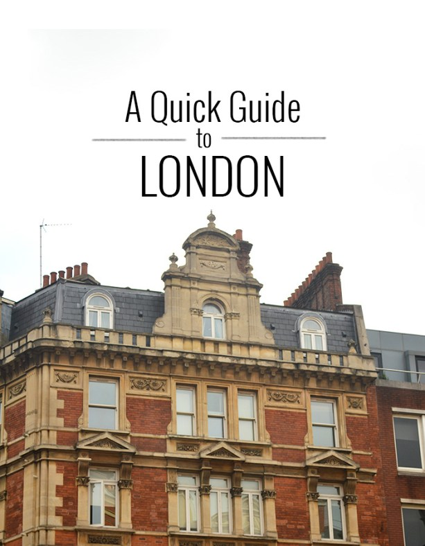 A Quick Guide to London // Nattie on the Road