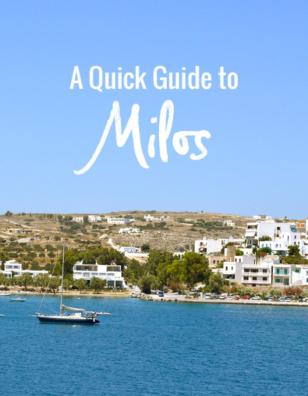 A Quick Guide to Milos // Nattie on the Road