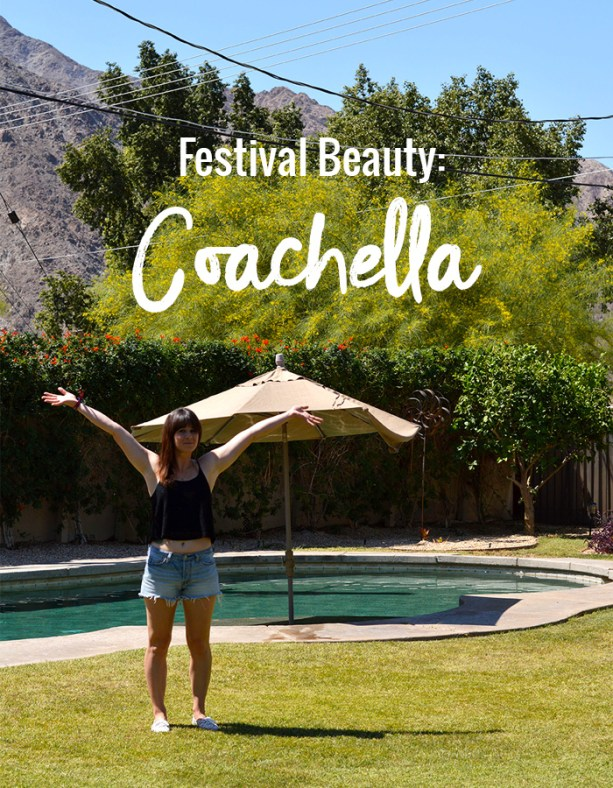 Festival Beauty: How I Prep for Coachella