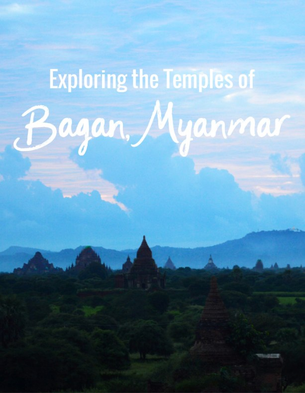 exploring the temples of Bagan Myanmar