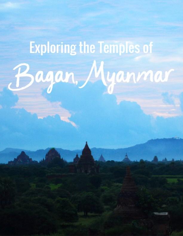 exploring the temples of Bagan Myanmar