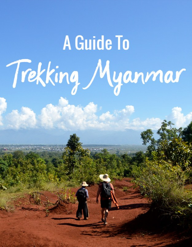 A Guide to Trekking Myanmar