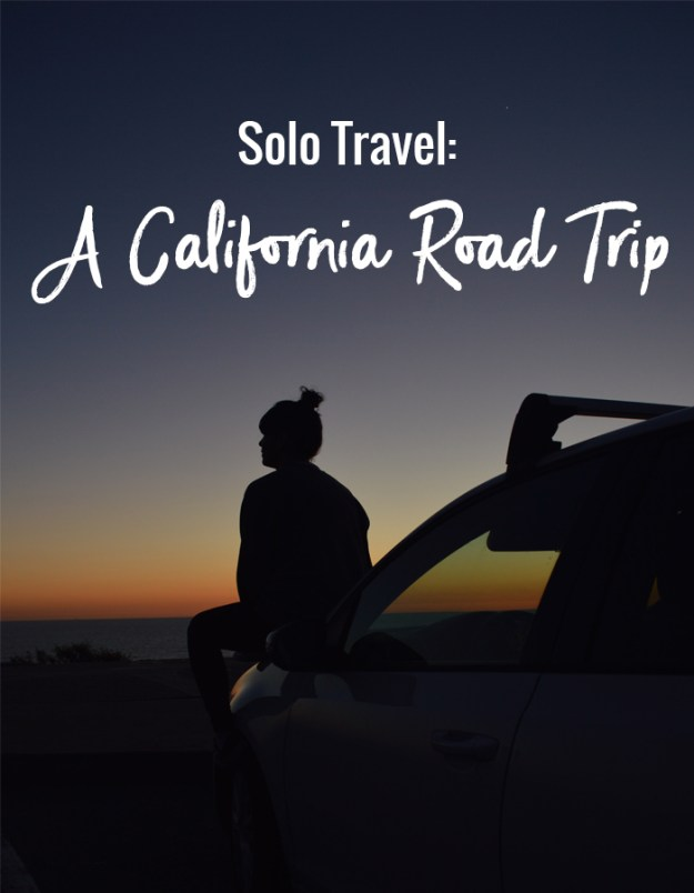 Solo Travel: A California Road Trip