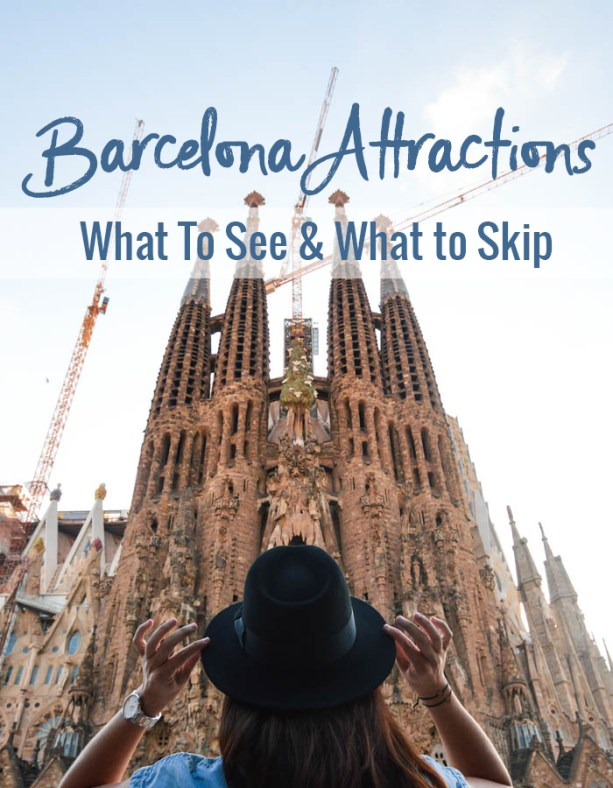 Barcelona Attractions: What to see and what to skip