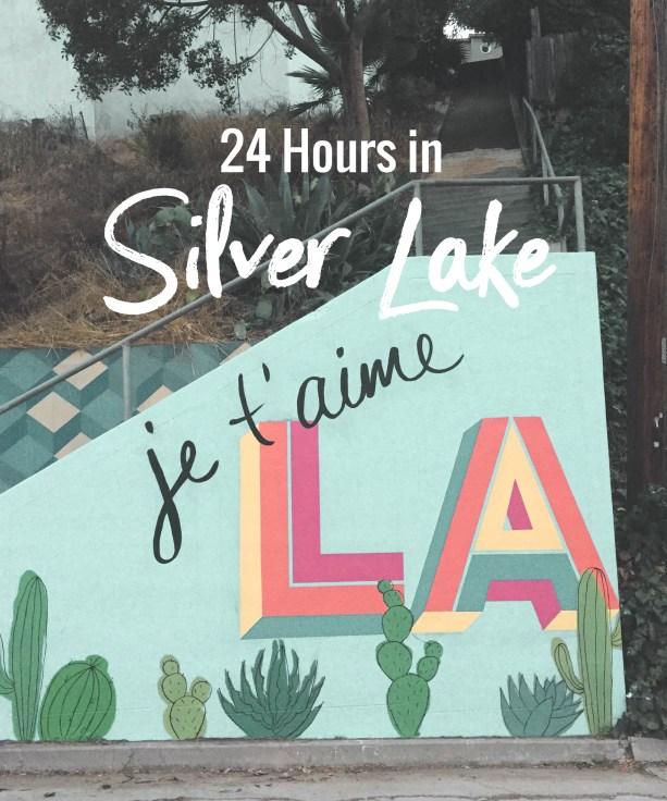 24 Hours in Silver Lake LA