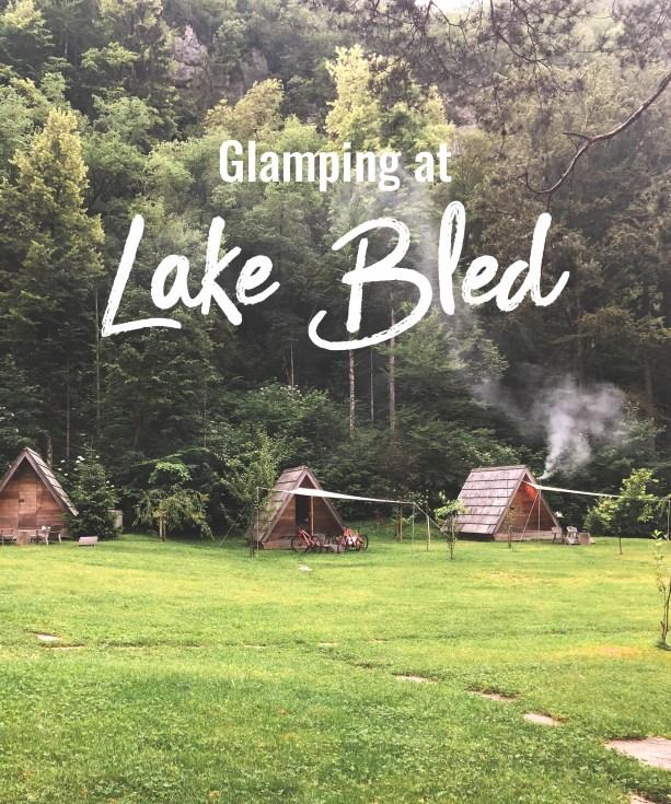 Glamping at Lake Bled