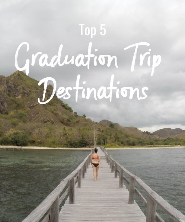 Top 5 Graduation Trip Destinations