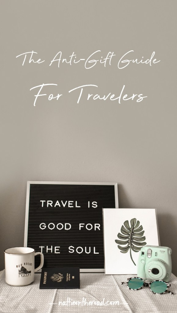 The Anti-Gift Guide for Travelers