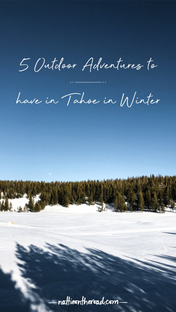 5 Outdoor Adventures to have in Tahoe (in Winter)