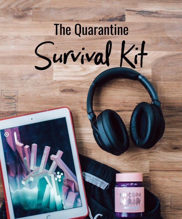 The Quarantine Survival Kit