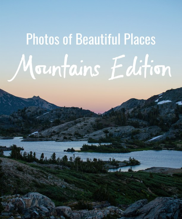 Photos of Beautiful Places: Mountains Edition