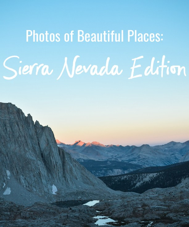 Photos of Beautiful Place: Sierra Nevada Edition